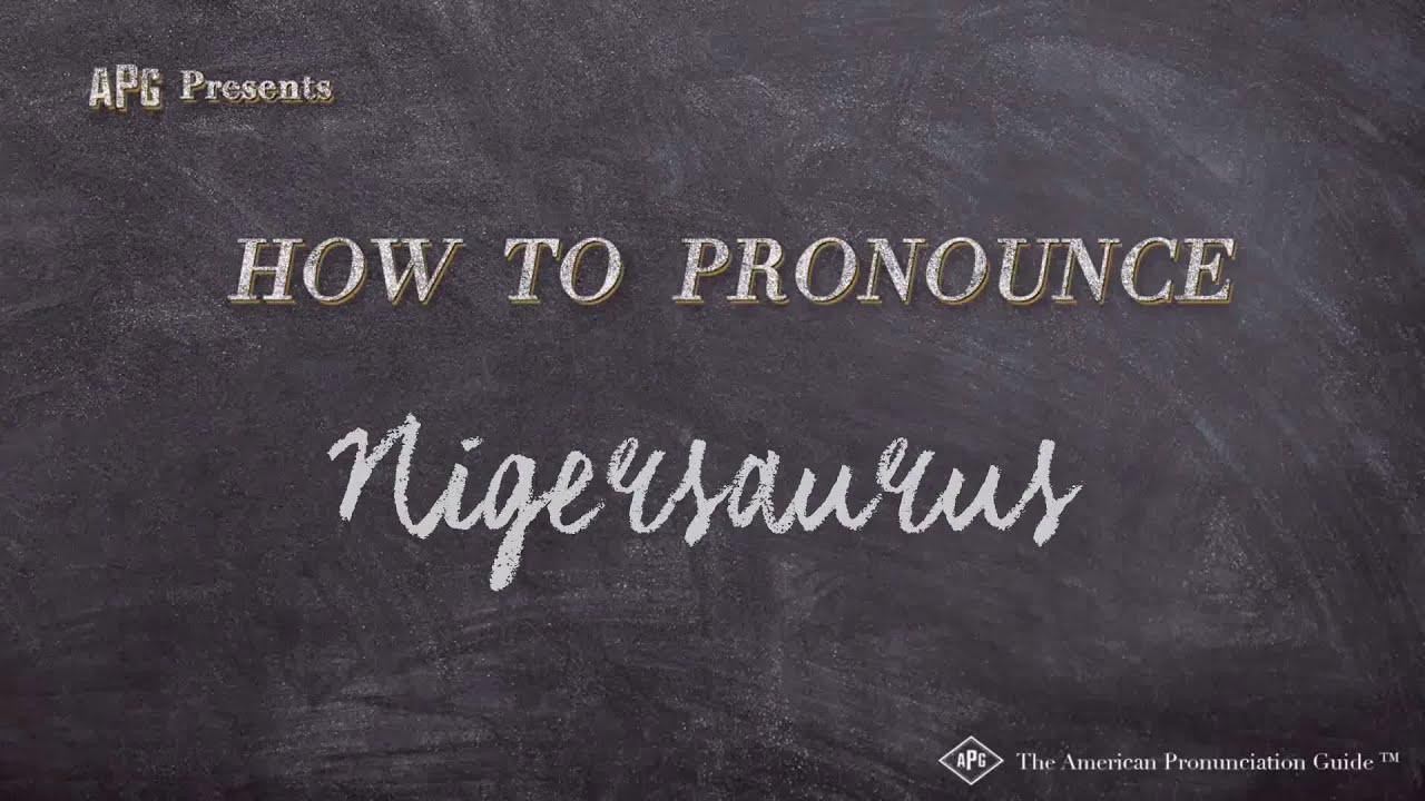 How to Pronounce Nigersaurus (Dinosaur with 9 Teeth)