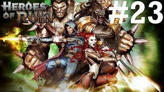 Heroes of Ruin -- Part 23: FINALE - Ruin