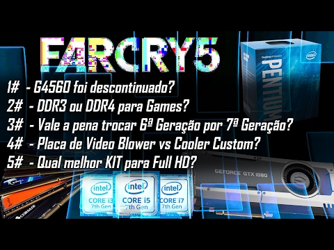 « FEED TEC » G4560 Acabou? | Menor GTX 1080 Ti | Far Cry 5 | DDR4 ou DDR3 | PC Custo Beneficio