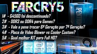 « FEED TEC » G4560 Acabou? | Menor GTX 1080 Ti | Far Cry 5 | DDR4 ou DDR3 | PC Custo Beneficio