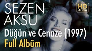 Sezen Aksu - Düğün ve Cenaze 1997 Full Albüm (Official Audio)