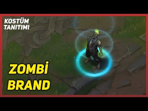 Zombi Brand (Kostüm Tanıtımı) League of Legends