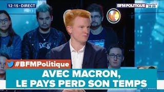 AVEC MACRON, LE PAYS PERD SON TEMPS - Adrien Quatennens