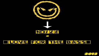 Noize - Love for the bass ♫House Music 2013♫