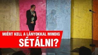 Repeat youtube video Tóth Szabolcs: Miért kell a lányokkal mindig sétálni?