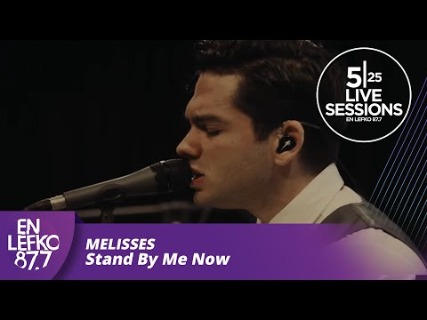 525 Live Sessions - MELISSES - Stand By Me Now