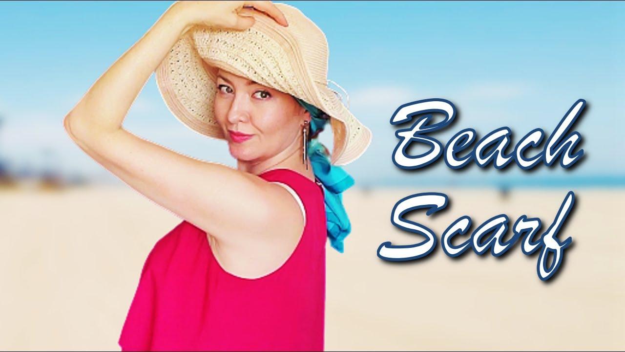 BEACH SCARF: 3 WAYS TO TIE YOUR SCARF READY FOR THE BEACH.  EASY  BEACH HEAD SCARF TUTORIAL.