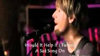Tonight I Wanna Cry With Lyrics by Keith Urban.wmv