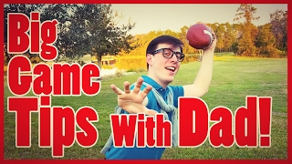 Dad&#39s Big GAME DAY TIPS!  Thomas Sanders