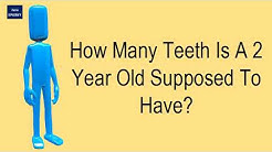 How Many Teeth Is A 2 Year Old Supposed To Have?