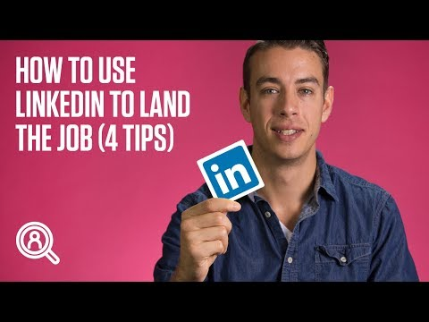 How to use LinkedIn to land the job (4 tips)