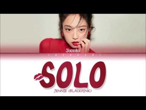 JENNIE (BLACKPINK) - 'SOLO' LYRICS (Eng/Rom/Han)