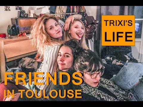 TRIXI'S LIFE   Friends in Toulouse