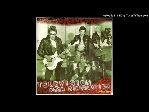 Television - You rip my feelings out