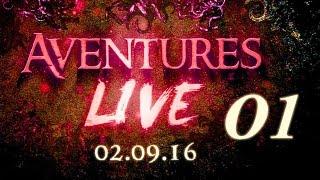 """Aventures Live """"Progénitures"""" (02/09/16) Invité : LinkstheSun - Partie 1"""