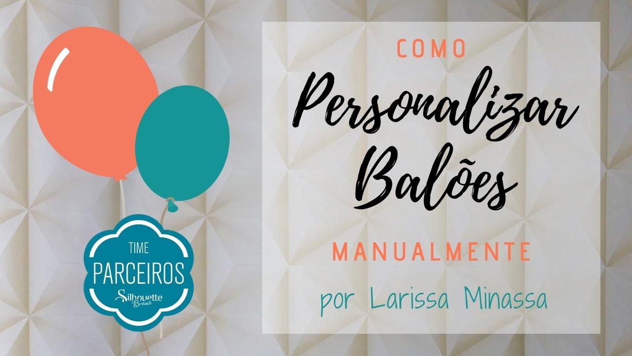 807dc7f7bf255 Como Personalizar Balões Manualmente. Silhouette Brasil