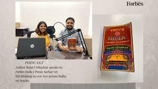 Podcast: Rajat Ubhaykar on hitchhiking 10,000 km across India, on trucks
