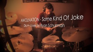 AWOLNATION Some Kind Of Joke Drum Cover By Ryan Schurman
