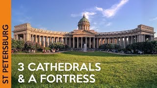 Kazan Cathedral, Peter and Paul Fortress & St Isaac