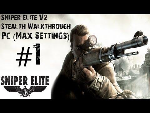Sniper Elite V2 - Gameplay Walkthrough - PC (Max Settings) Part 1 - Prologue