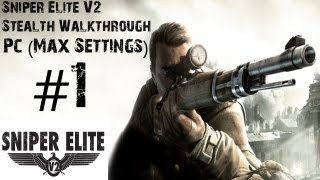 Sniper Elite V2 - Gameplay Walkthrough - PC (Max Settings) Part 1 - Prologue