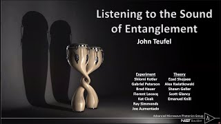 Listening to the Sound of Entanglement, presented by John Teufel