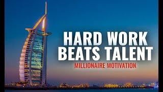 HARDWORK VS TALENT | Millionaire Motivation