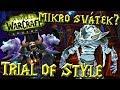 Trial of Style - Svátek - [Soutěž Transmogů!] - WoW: Legion [CZ]