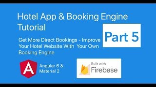Hotel App & Booking Engine With Angular 6, Material 2 & Firebase Part 5