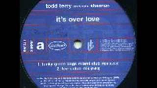 Todd Terry presents Shannon - It's Over Love - House