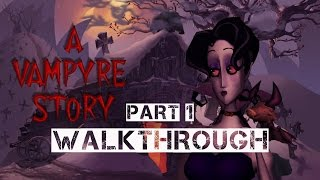 A Vampyre Story Walkthrough Part 1