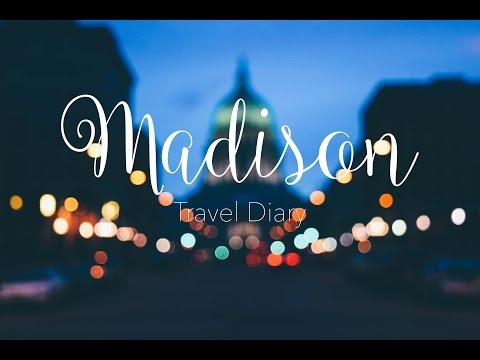 TRAVEL DIARY: MADISON