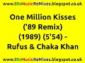 Download One Million Kisses ('89 Remix) - Rufus & Chaka Khan | 80s Dance Music | 80s Club Music | 80s House MP3 song and Music Video