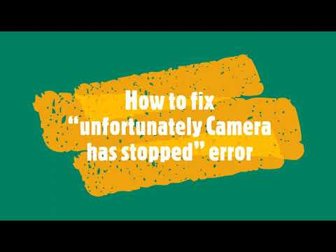 "Fix ""unfortunately Camera has stopped"" error on Android Device"