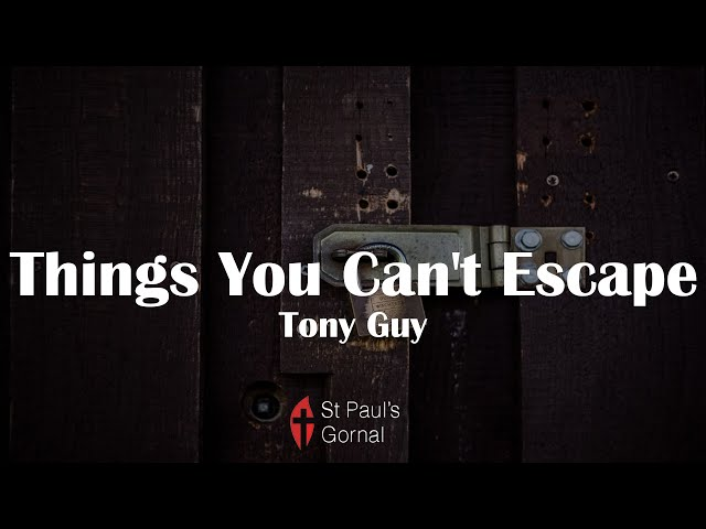 Things You Can't Escape - Tony Guy