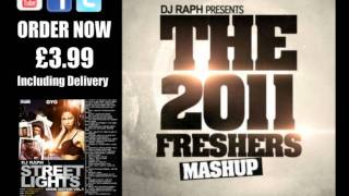 Dj Raph - The 2011 Fresher Mashup Part 1