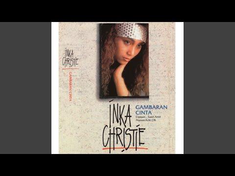 Inka Christie Gambaran Cinta Lirik Lagu Terbaik