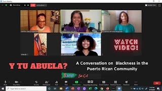 ¿Y Tu Abuela? A Conversation on Blackness in the Puerto Rican Community