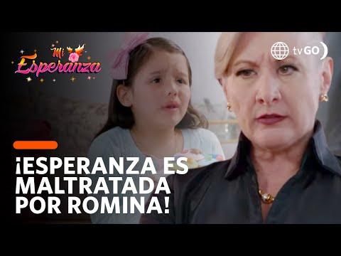 ¡Esperanza recibió el peor trato de su abuela Romina! - Mi Esperanza 28/08/2018