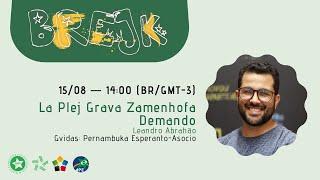 1-a BREJK   PEA-Prelego: La Plej Grava Zamenhofa Demando – Leandro Abrahão