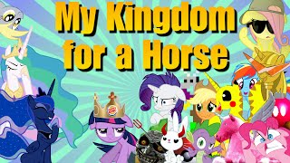 My Kingdom For A Horse -- Mlp S4 Tribute (ytp/pmv)