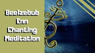 Beelzebub Enn Chanting