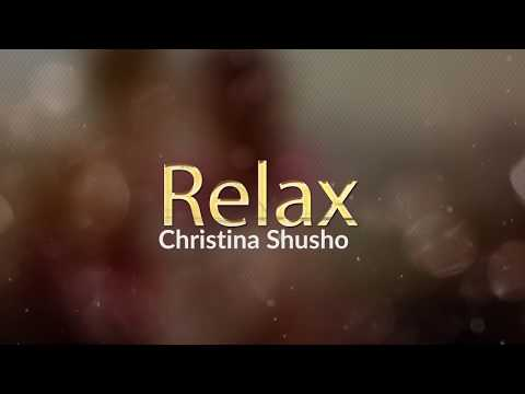 Christina Shusho - Relax (lyrics) | Gospel Song 2018