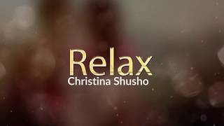 Christina Shusho - Relax - lyrics Video