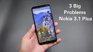 3 Big Problems in Nokia 3.1 Plus