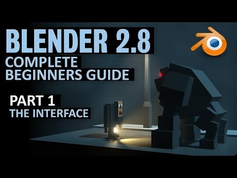 Complete Beginners Guide to Blender 2 8   Free course   Part 1   The  Interface