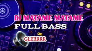 Dj Matame Matame Viral Cek Sound Full Bass Glerrr Remix