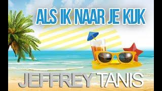 Jeffrey Tanis - Als Ik Naar Je Kijk (Officiële videoclip) HD