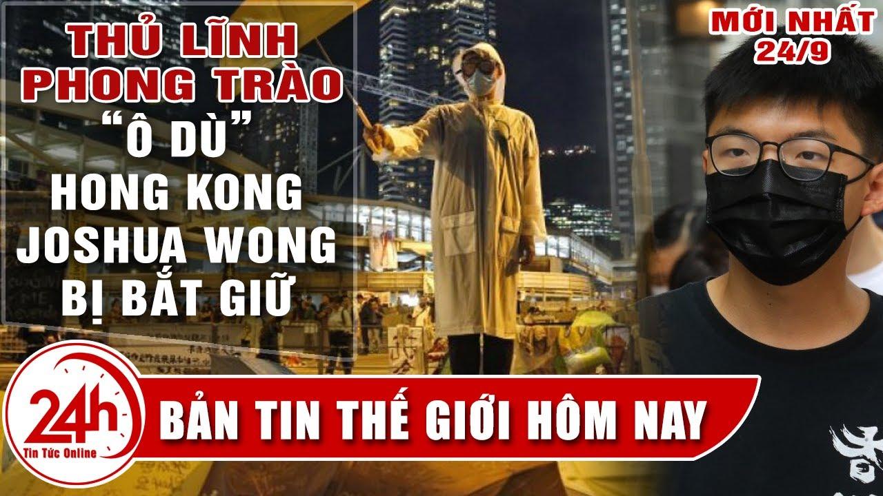 Vì Sao thủ lĩnh phong trào ô dù Hong Kong Joshua Wong Hoàng Chi Phong bị bắt. Tin Thế Giới Nổi Bật