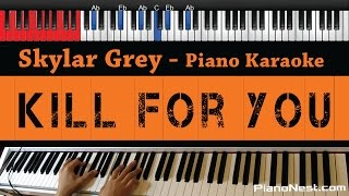 Skylar Grey - Kill For You ft. Eminem (NO RAP) - HIGHER Key (Piano Karaoke / Sing Along)